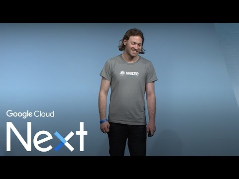 Waze: migrating a multi million user app to Google Cloud Platform (Google Cloud Next '17)