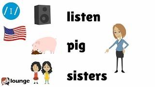 Pronunciation Clinic - The /ɪ/ Phoneme (The short ɪ sound)