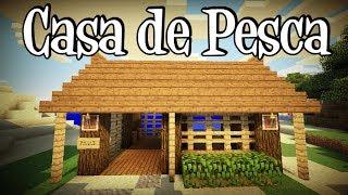 Tutoriais Minecraft: Como Construir uma Casa de Pesca!