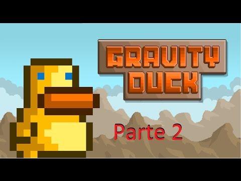 Gravity Duck 2 Parte 2 - Por qué?