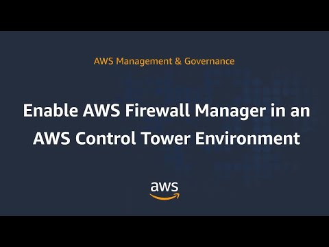 Enable AWS Firewall Manager in an AWS Control Tower Environment