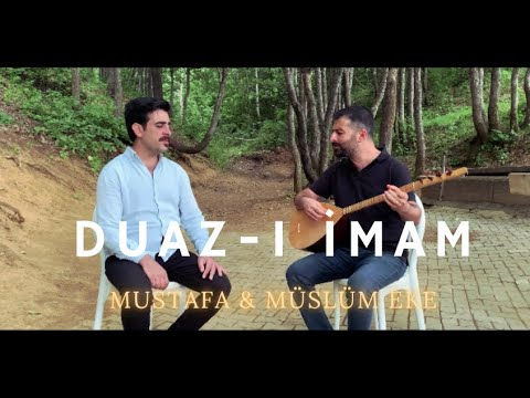 Mustafa \u0026 Müslüm Eke - Duaz-ı İmam (Medet Allah Medet) indir