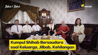 Kumpul Shihab Bersaudara soal Keluarga, Jilbab, Kehilangan   Shihab & Shihab