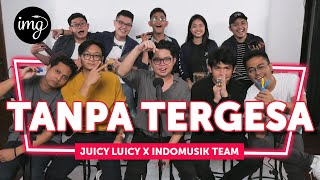 Download Mp3 Tanpa Tergesa - Juicy Luicy Ft. Indomusikteam #petik