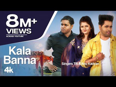Kala Banna New Haryanvi Video Song 2020 Tr, Anu Kadyan Feat. Ravi Panchal, Anjali Raghav