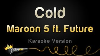 Maroon 5 ft. Future - Cold (Karaoke Version)