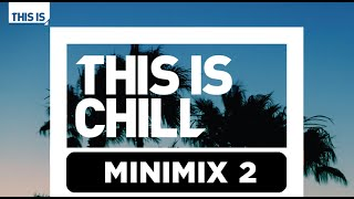 Gambar cover THIS IS CHILL Minimix 2 - Album Out July 28th