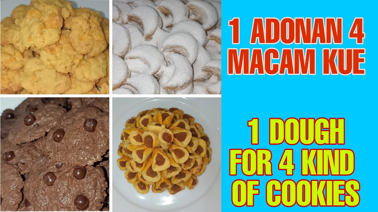 Resep Kue Kering 1 Adonan 4 Macam Kue 4 Cookies Idea From 1 Dough Youtube