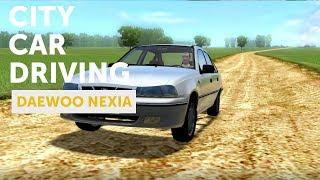 City Car Driving: Daewoo Nexia