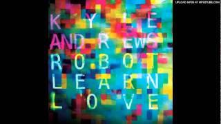 Kyle Andrews - Make Me Feel Human