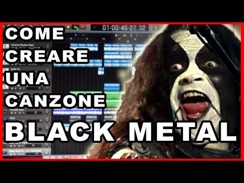 COME CREARE UNA CANZONE BLACK METAL.. SENZA ALCUN TALENTO -- Tutorial