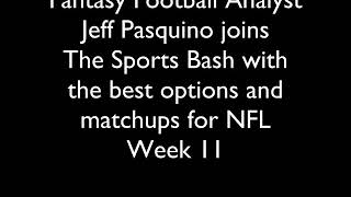 Jeff Pasquino with the best Fantasy Football options for NFL Week 11