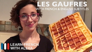 French Waffles - Les Gaufres (French Lesson with Alexa)