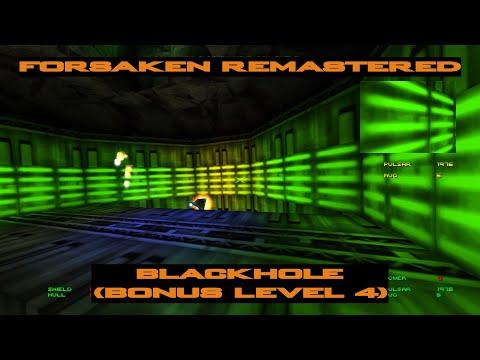 Forsaken Remastered - Blackhole (Bonus Level 4) |