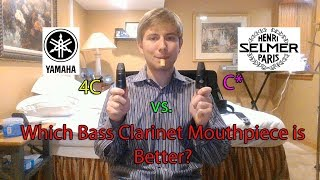 Which Bass Clarinet Mouthpiece is better? Yamaha 4C vs. Selmer C* reviews and comparison