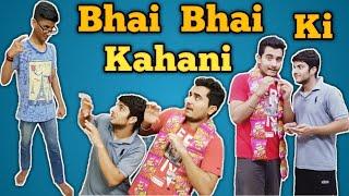 Bhai Bhai ki Kahani    ft. Harsh Mishra    Harsh Dixit    Funny Vines   
