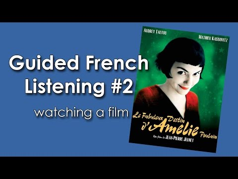 Guided French Listening #2 | Watching a film | Le Fabuleux Destin d'Amélie Poulain