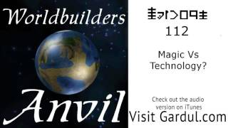 Episode 112: Magic Vs Technology?