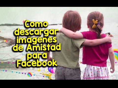 �Como descargar im�genes de Amistad para Facebook | Etiquetate.net