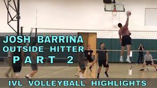 Josh Barrina PART 2 Volleyball Highlights - IVL Men