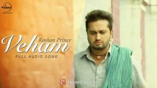 Veham ( Audio Song )| Roshan Prince | Distt Sangrur | Punjabi Song