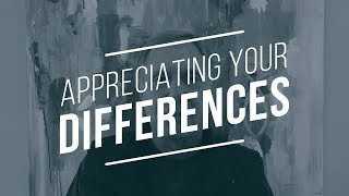 Appreciating Your Differences