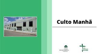 Culto Manhã - Domingo 01/08/21 - Rev. Célio Miguel