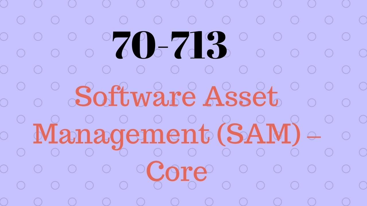 70 713 Software Asset Management Latest Questions Answers Youtube