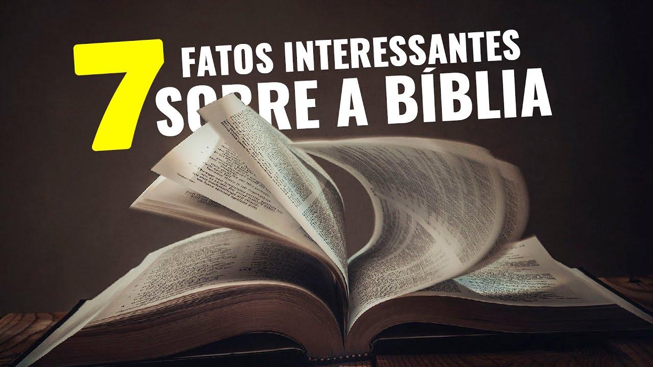 7 FATOS INTERESSANTES SOBRE A BÍBLIA!