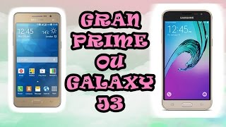 gran prime ou galaxy j3