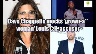 Dave Chappelle mocks 'grown-a** woman' Louis C.K. accuser