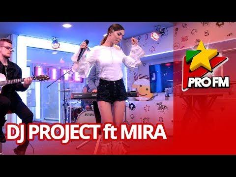 DJ Project feat. MIRA - Inima nebuna   ProFM LIVE Session