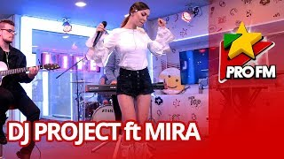 DJ Project feat. MIRA - Inima nebuna ProFM LIVE Session