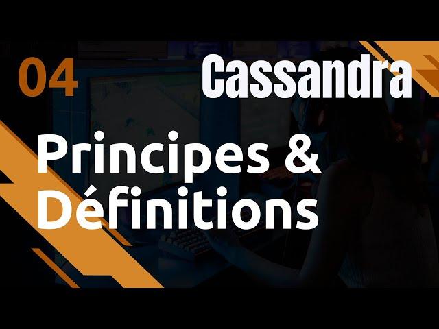 CASSANDRA - 4. PRINCIPES ET DEFINITIONS