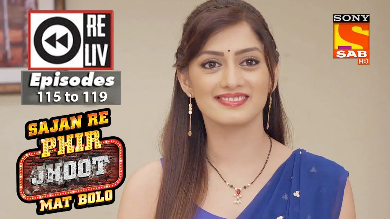 Download Weekly Reliv   Sajan Re Phir Jhoot Mat Bolo   30th October to 3rd November 2017   Episode 115 to 119
