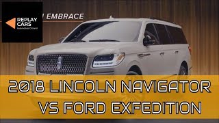 2018 Lincoln Navigator VS 2018 Ford Expedition | REPLAY CARS