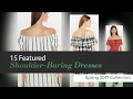 15 Featured Shoulder-Baring Dresses Spring 2017 Collection