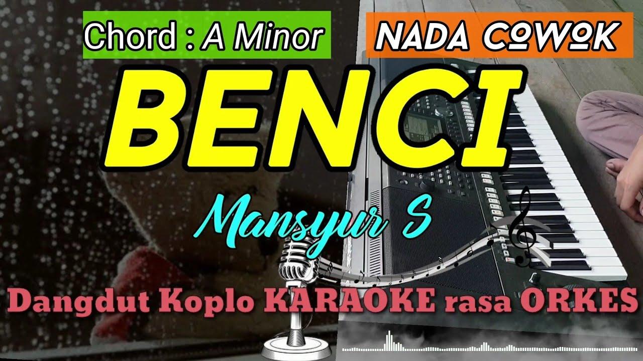 BENCI - Mansyur S Versi Dangdut Koplo KARAOKE rasa ORKES Yamaha PSR S970