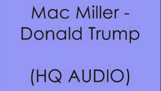mac miller donald trump hq with lyrics