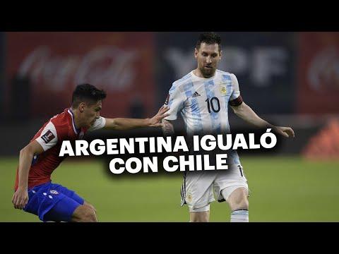 ¿ARGENTINA MERECIÓ EMPATAR CON CHILE? ⚽ Eliminatorias Qatar 2022