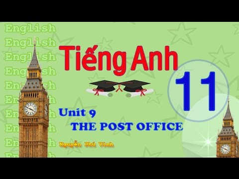 TIẾNG ANH LỚP 11 – UNIT 9 : THE POST OFFICE | ENGLISH 11