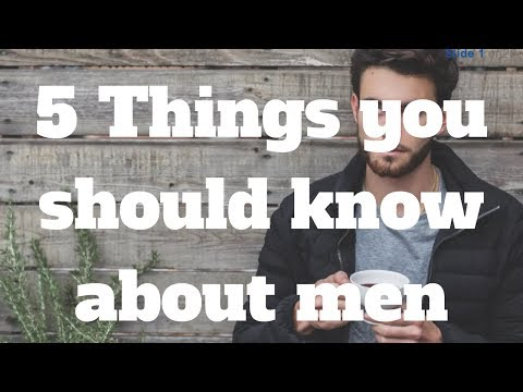 5 Things you should know about men