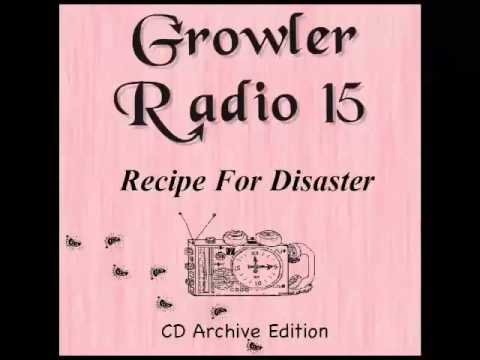 The Growler Tapes: Growler Radio 15: Recipe For Disaster