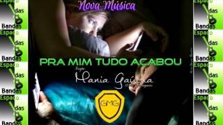Grupo Mania Gaúcha - Pra Mim Tudo Acabou