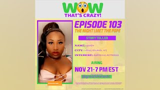 WOW! That's Crazy! E103: THE NIGHT I MET THE POPE