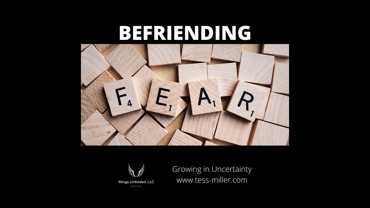 Befriending Fear