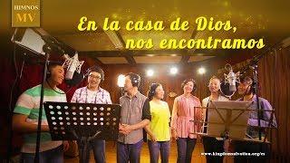 Música cristiana | En la casa de Dios, nos encontramos (MV)