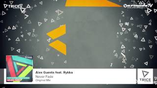 Alex Guesta feat. Rykka - Never Fade (Original Mix)