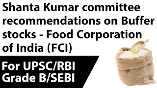 Shanta Kumar committee recommendations on Buffer stocks - Food Corporation of India (FCI)