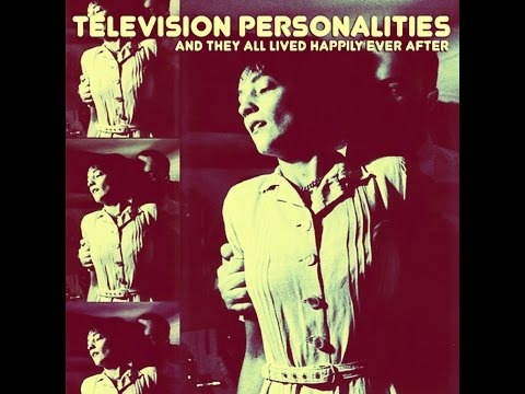Television Personalities  Silly Things Lovers Do (Radio Broadcast on WFMU New Jersey 1993)